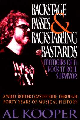 Image for Backstage Passes and Backstabbing Bastards: Memoirs of a Rock 'N' Roll Survivor