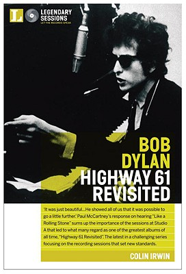 Image for Legendary Sessions: Bob Dylan: Highway 61 Revisited