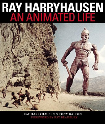 Ray Harryhausen : An Animated Life (Signed By Ray Harryhausen, Ray Bradbury !!!!),, Harryhausen, Ray; Bradbury, Ray