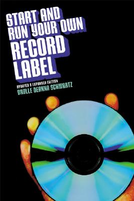 Image for Start and Run Your Own Record Label (Start & Run Your Own Record Label)