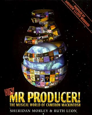 Image for Hey, Mr. Producer!: The Musical World of Cameron Mackintosh