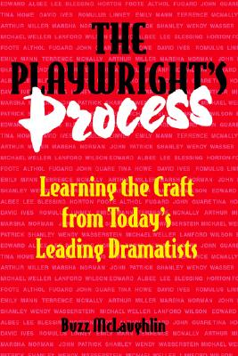 Image for The Playwright's Process: Learning the Craft from Today's Leading Dramatists