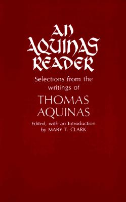 Image for An Aquinas Reader: Selections From The Writings Of