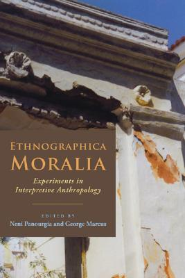 Ethnographica Moralia: Experiments in Interpretive Anthropology