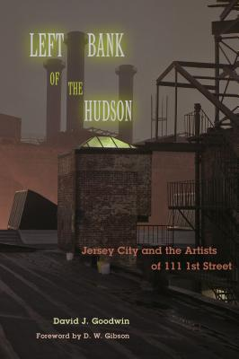 Image for Left Bank of the Hudson: Jersey City and the Artists of 111 1st Street