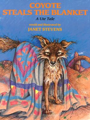 Image for Coyote Steals the Blanket: A Ute Tale (Ute Tales)
