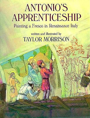 Image for Antonio's Apprenticeship: Painting a Fresco in Renaissance Italy