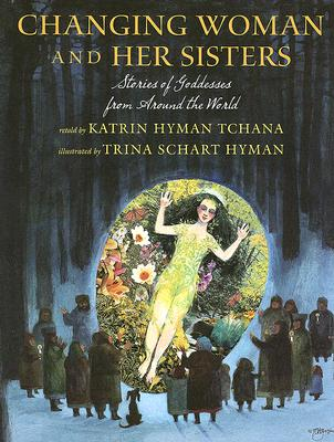 Image for Changing Woman and her Sisters: Stories of Goddesses from Around the World