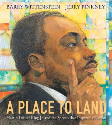 Image for A Place to Land: Martin Luther King Jr. and the Speech That Inspired a Nation
