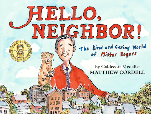 Image for HELLO, NEIGHBOR! THE KIND AND CARING WORLD OF MISTER ROGERS