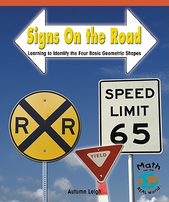Image for Signs on the Road: Learning to Identify the Four Basic Geometric Shapes (Math for the Real World: Early Emergent)