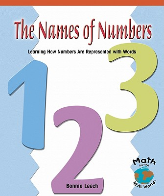 Image for The Names of Numbers: Learning How Numbers Are Represented with Words (Math for the Real World: Early Emergent)