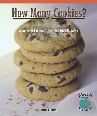 Image for How Many Cookies?: Learning to Subtract 1 from One-Digit Numbers (Math for the Real World: Early Emergent)