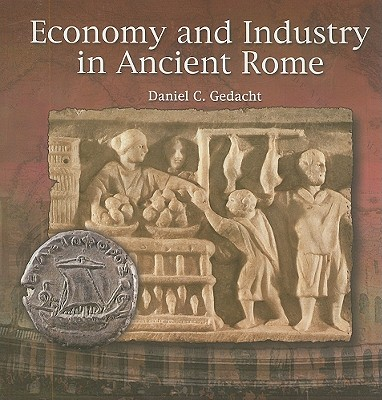 Image for Economy and Industry in Ancient Rome (Primary Sources of Ancient Civilization: Rome)