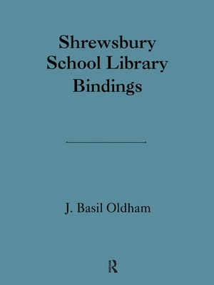 Image for Shrewsbury School Library (The History of Bookbinding and Design Vol 17)