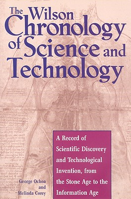 The Wilson Chronology of Science and Technology (Wilson Chronology Series), Ochoa, George; Corey, Melinda