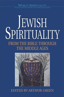 Image for Jewish Spirituality: From the Bible Through the Middle Ages (World Spirituality) (Vol 13)