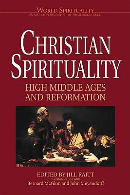 Image for Christian Spirituality, Volume 2: High Middle Ages and Reformation (Christian Spirituality, Volume II)