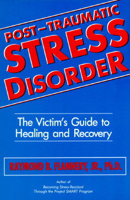 Image for Post Traumatic Stress Disorder: The Victim's Guide to Healing & Recovery