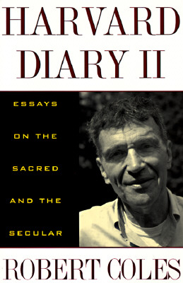 Harvard Diary II: Reflections on Values in Life & Literature, ROBERT COLES