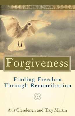 Image for Forgiveness: Finding Freedom Through Reconciliation