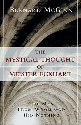 Image for Mystical Thought of Meister Eckhart : The Man from Whom God Hid Nothing