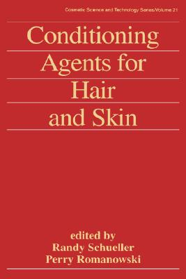 Conditioning Agents for Hair and Skin (Cosmetic Science and Technology)
