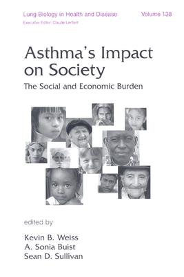Image for Asthma's Impact on Society: The Social and Economic Burden (Lung Biology in Health and Disease, V. 138)