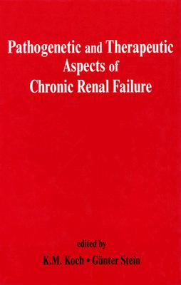Pathogenetic and Therapeutic Aspects of Chronic Renal Failure, Koch, K. M. ; Stein, Gunter (edited by)