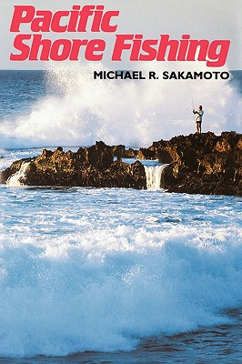 Pacific Shore Fishing (Kolowalu Books (Paperback)), Sakamoto, Michael