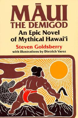 Image for Maui the Demigod: An Epic Novel of Mythical Hawaii