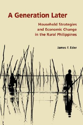 Image for A Generation Later: Household Strategies and Economic Change in the Rural Philippines