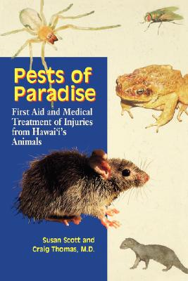 Image for Pests of Paradise: First Aid and Medical Treatment of Injuries from Hawai'i's Animals (Latitude 20 Books)