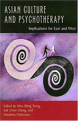 Image for Asian Culture and Psychotherapy: Implications for East and West