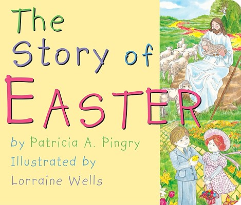 The Story of Easter, Patricia A. Pingry
