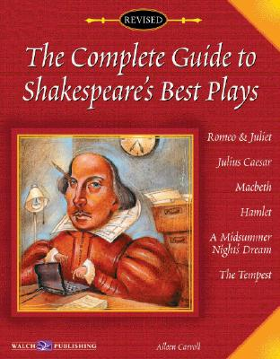 The Complete Guide To Shakespeare's Best Plays: Grades:7-12, Aileen M. Carroll