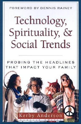 Image for Technology, Spirituality, & Social Trends (Probing the Headlines Series) (Probing the Headlines That Impact Your Family)