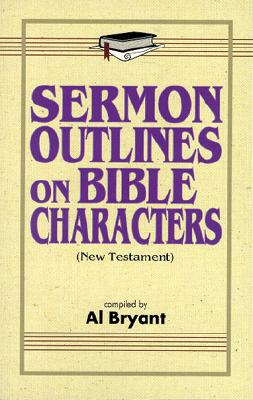 Image for Sermon Outlines on Bible Characters (New Testament)