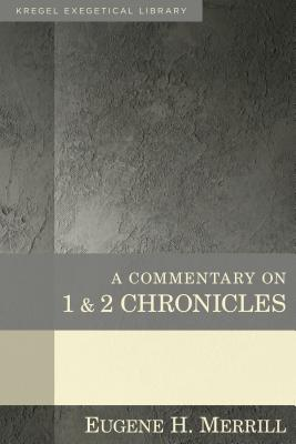 Image for A Commentary on 1 & 2 Chronicles (Kregel Exegetical Library)