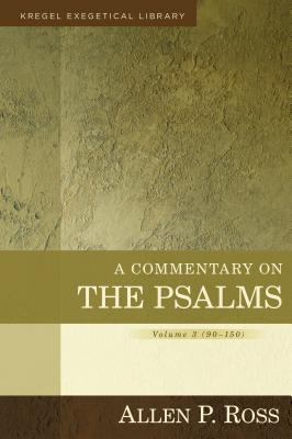 Image for A Commentary on the Psalms: 90-150 (Kregel Exegetical Library)