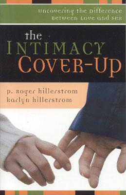 Image for Intimacy Cover Up: Uncovering The Difference Between Love And Sex