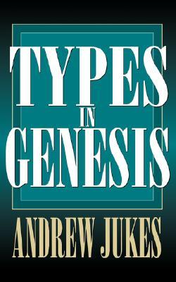Types in Genesis, Andrew Jukes