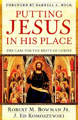 Image for Putting Jesus in His Place: The Case for the Deity of Christ