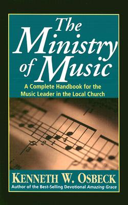 """The Ministry of Music, """"Osbeck, Kenneth W."""""""
