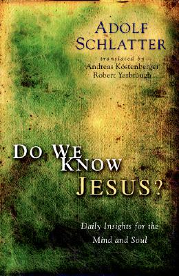 Image for Do We Know Jesus?: Daily Insights for the Mind and Soul