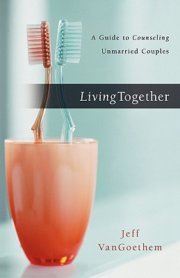 Image for Living Together: A Guide to Counseling Unmarried Couples