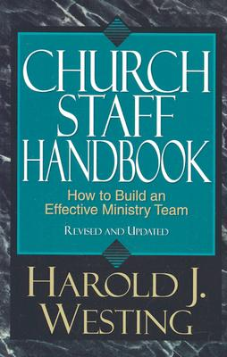 Image for Church Staff Handbook: How to Build an Effective Ministry Team