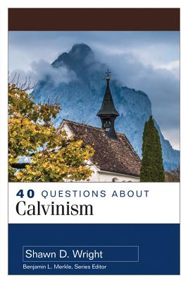 Image for 40 Questions About Calvinism