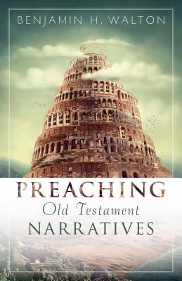 Image for Preaching Old Testament Narratives (Preaching With Excellence)
