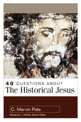 Image for 40 Questions About the Historical Jesus (40 Questions & Answers Series)